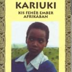 Meja Mwangi: Kariuki – Kis fehér ember afrikában